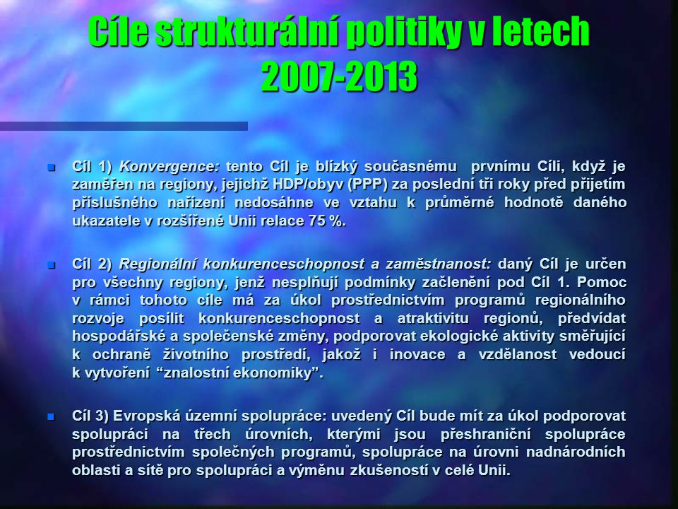 Cíle strukturální politiky v letech 2007-2013