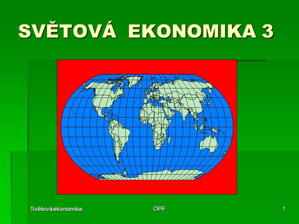 SVĚTOVÁ EKONOMIKA 3 Světová ekonomika OPF