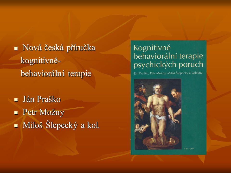 Nová česká příručka kognitivně- behaviorální terapie Ján Praško Petr Možny Miloš Šlepecký a kol.