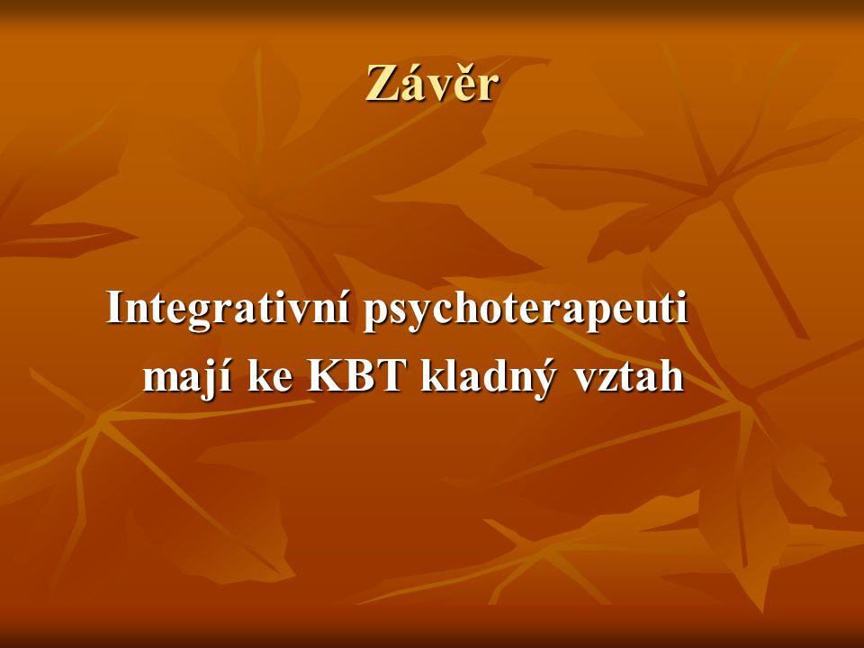Závěr Integrativní psychoterapeuti mají ke KBT kladný vztah