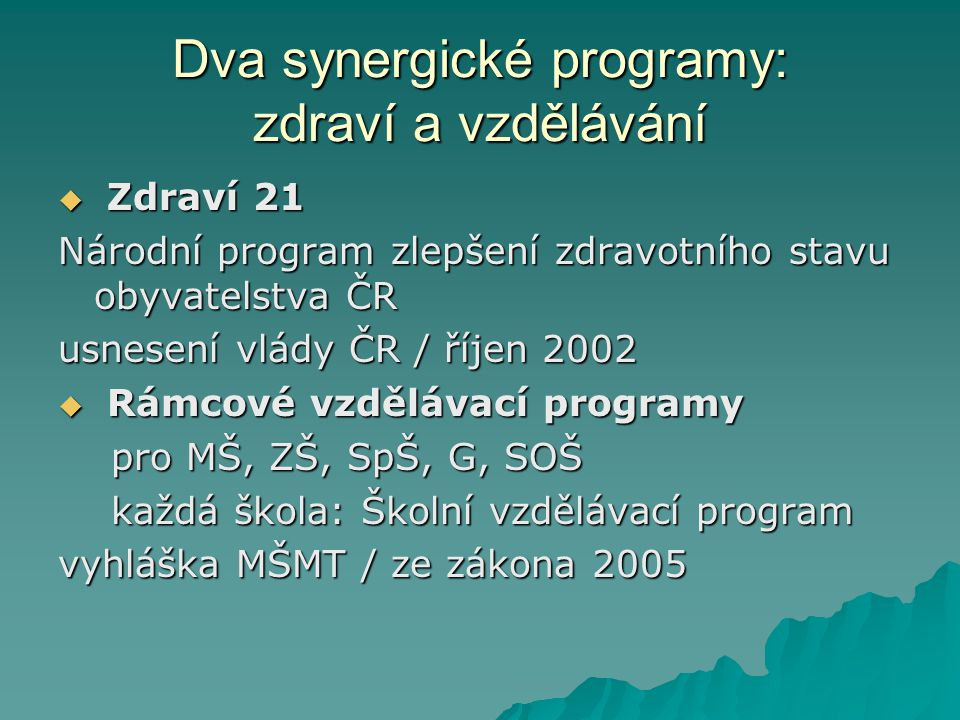 Dva synergické programy: zdraví a vzdělávání