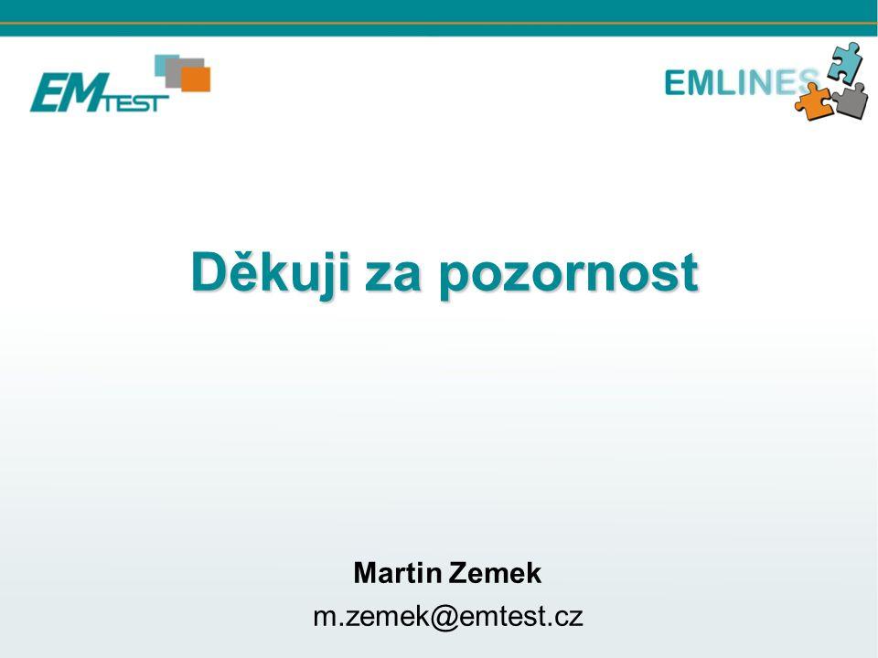 Děkuji za pozornost Martin Zemek m.zemek@emtest.cz