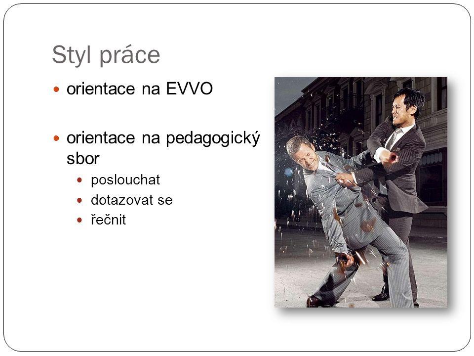 Styl práce orientace na EVVO orientace na pedagogický sbor poslouchat