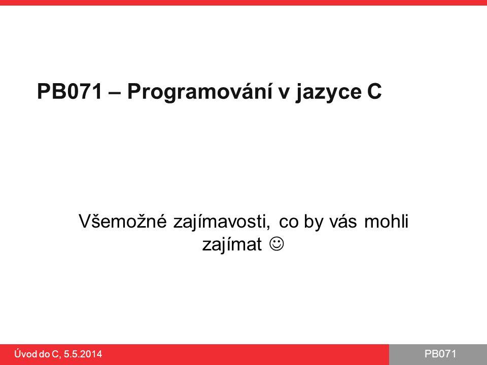 PB071 – Programování v jazyce C