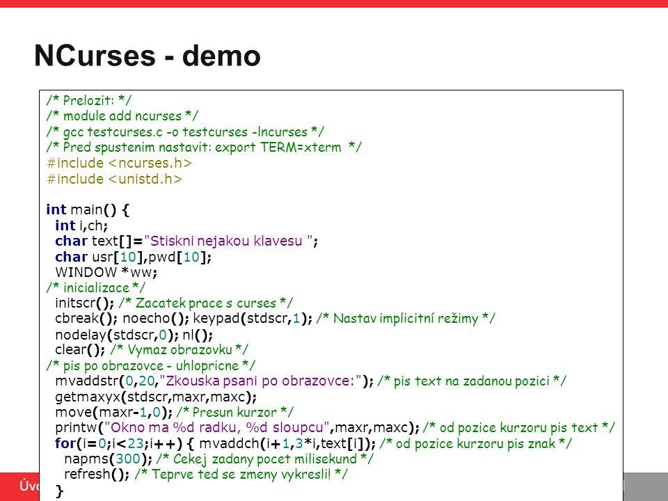 NCurses - demo /* Prelozit: */ /* module add ncurses */