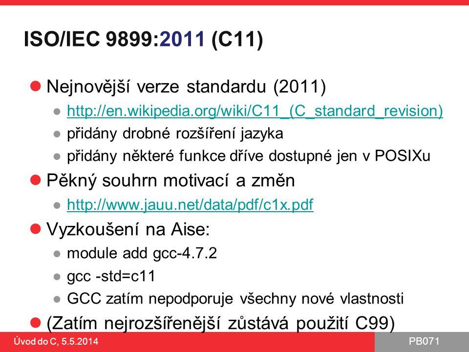 ISO/IEC 9899:2011 (C11) Nejnovější verze standardu (2011)
