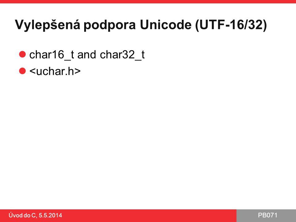 Vylepšená podpora Unicode (UTF-16/32)