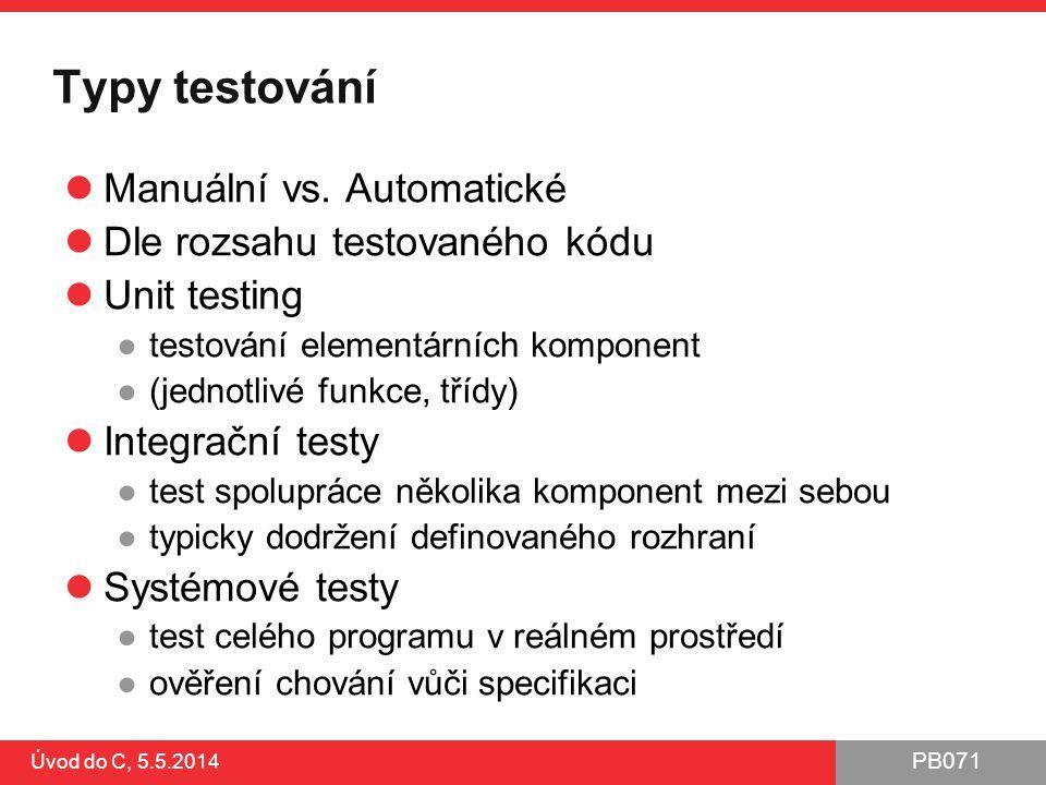 Typy testování Manuální vs. Automatické Dle rozsahu testovaného kódu