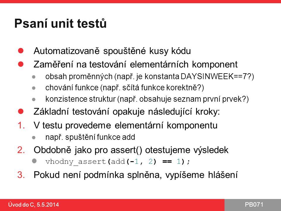 Psaní unit testů Automatizovaně spouštěné kusy kódu