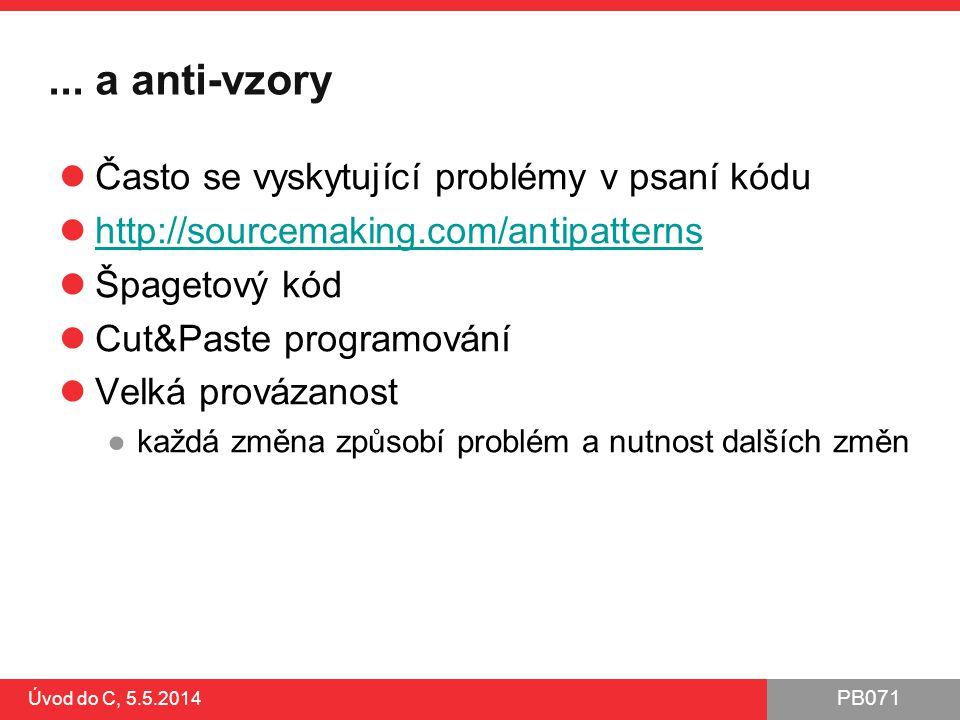 ... a anti-vzory Často se vyskytující problémy v psaní kódu