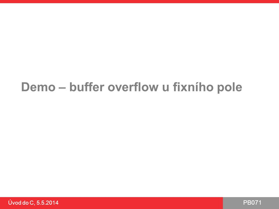 Demo – buffer overflow u fixního pole