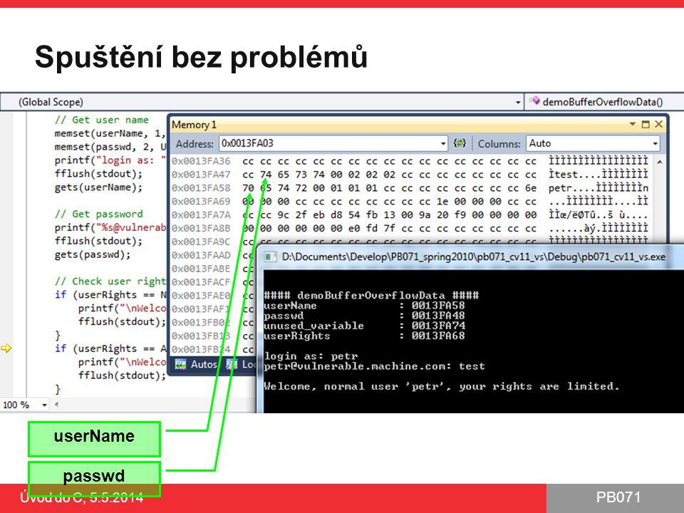 Spuštění bez problémů userName passwd Úvod do C, 5.5.2014