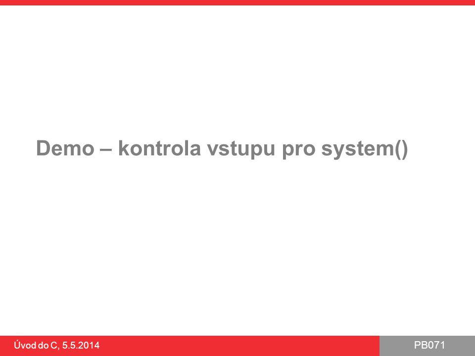 Demo – kontrola vstupu pro system()