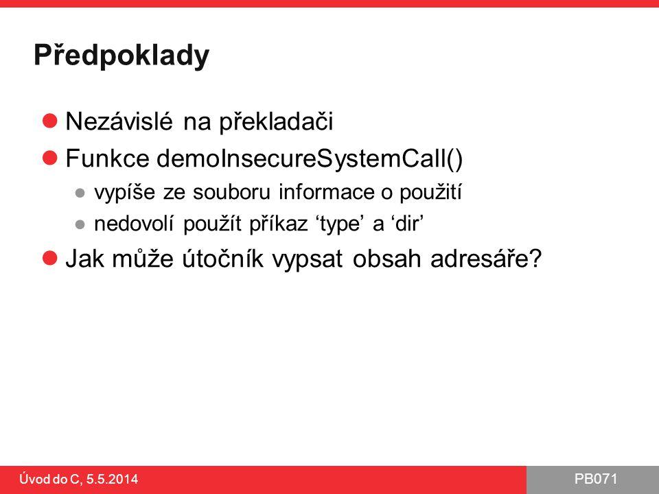Předpoklady Nezávislé na překladači Funkce demoInsecureSystemCall()