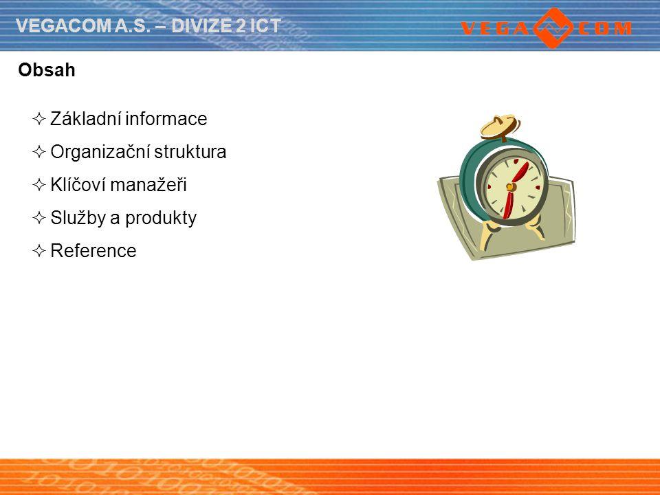 Obsah Základní informace Organizační struktura Klíčoví manažeři Služby a produkty Reference