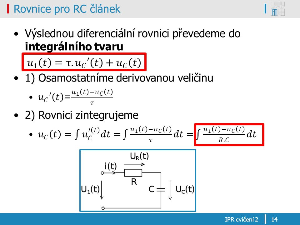 Výslednou diferenciální rovnici převedeme do integrálního tvaru
