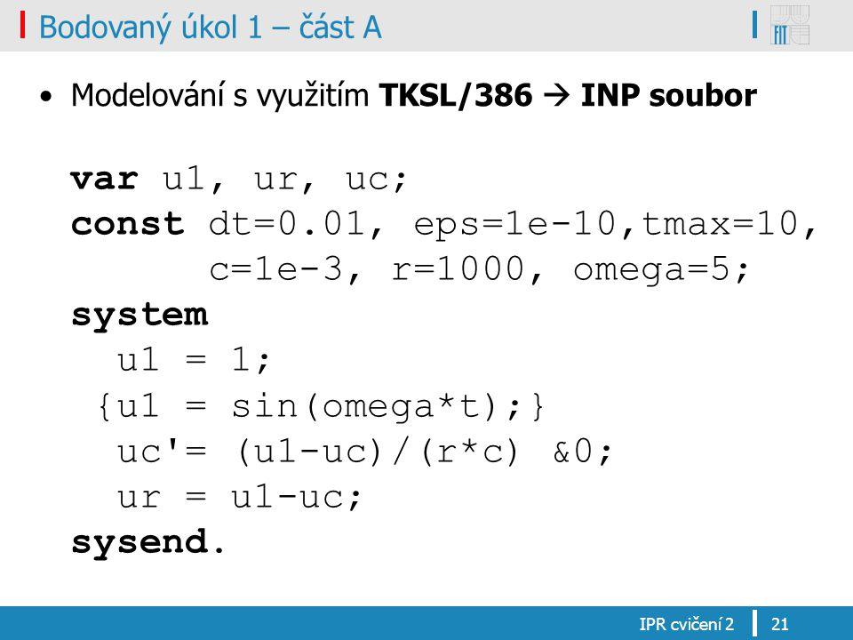 Bodovaný úkol 1 – část A Modelování s využitím TKSL/386  INP soubor.