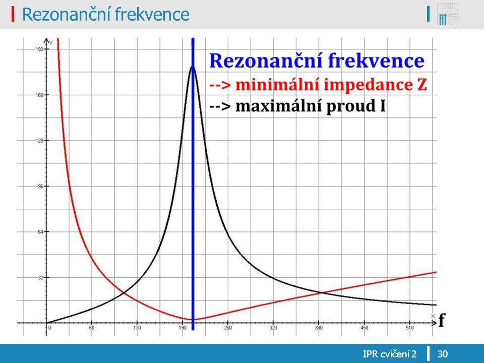 Rezonanční frekvence IPR cvičení 2