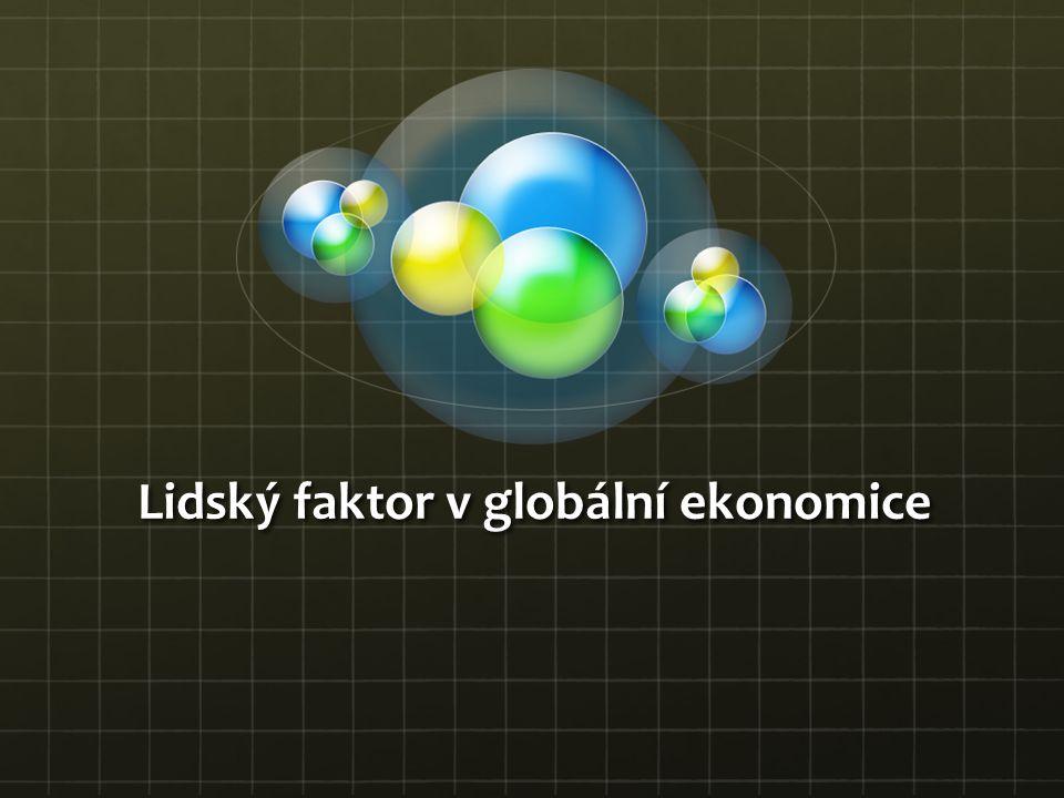 Lidský faktor v globální ekonomice