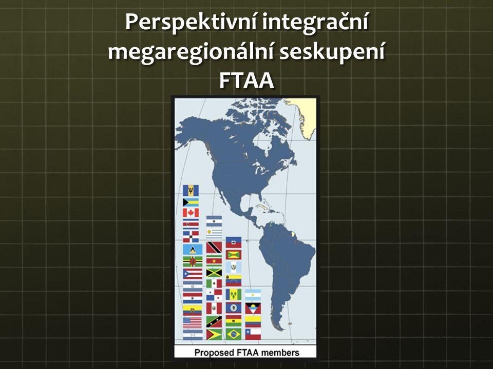 Perspektivní integrační megaregionální seskupení FTAA