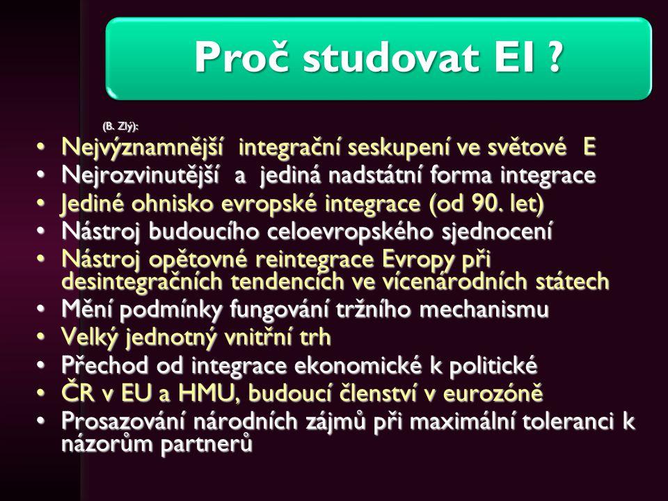 Proč studovat EI Nejvýznamnější integrační seskupení ve světové E