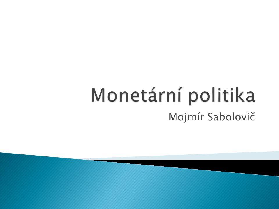Monetární politika Mojmír Sabolovič