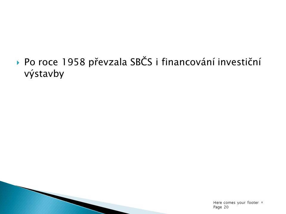 Po roce 1958 převzala SBČS i financování investiční výstavby