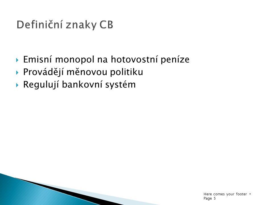Definiční znaky CB Emisní monopol na hotovostní peníze