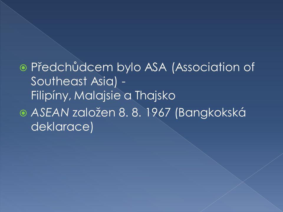 Předchůdcem bylo ASA (Association of Southeast Asia) - Filipíny, Malajsie a Thajsko
