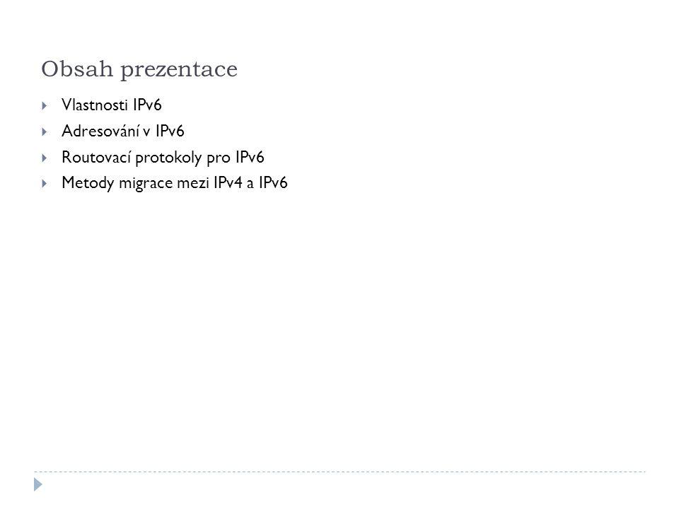 Obsah prezentace Vlastnosti IPv6 Adresování v IPv6