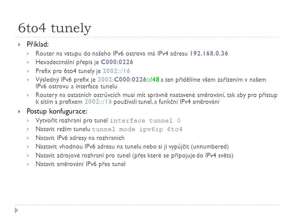 6to4 tunely Příklad: Postup konfugurace: