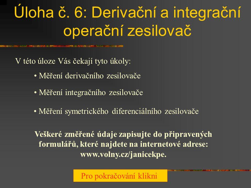 Úloha č. 6: Derivační a integrační operační zesilovač