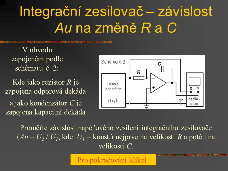 Integrační zesilovač – závislost Au na změně R a C