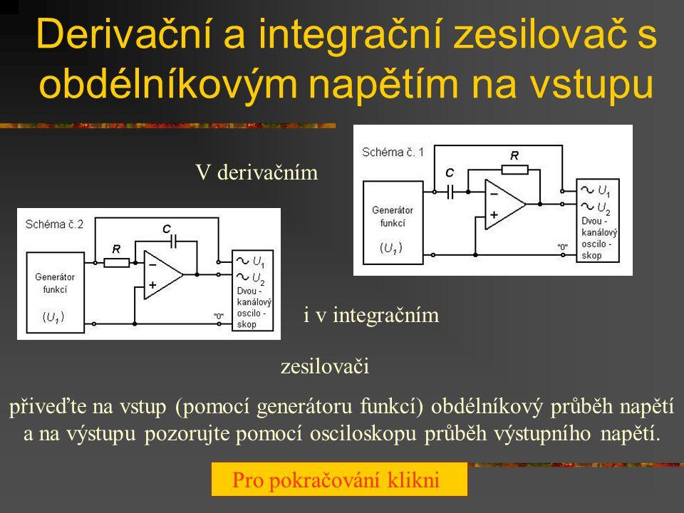 Derivační a integrační zesilovač s obdélníkovým napětím na vstupu