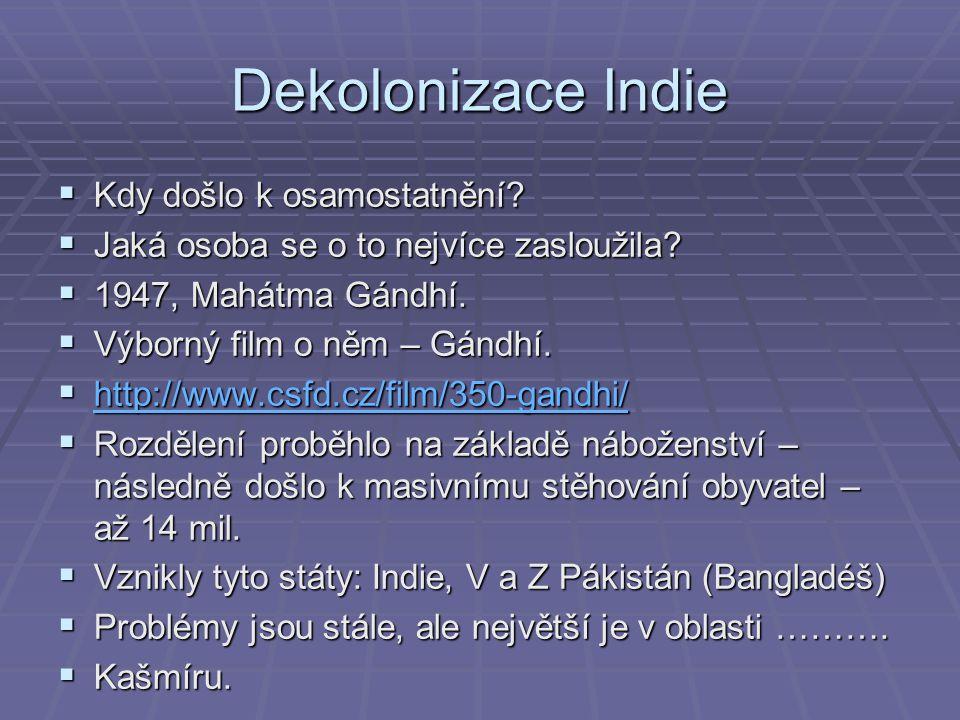 Dekolonizace Indie Kdy došlo k osamostatnění