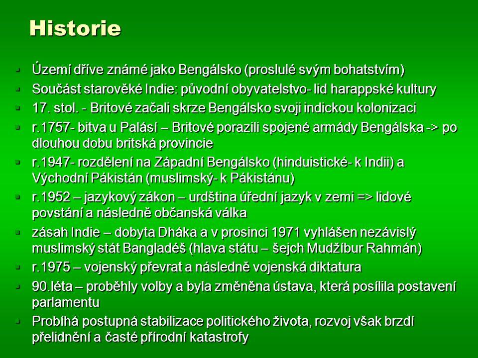 Historie Území dříve známé jako Bengálsko (proslulé svým bohatstvím)