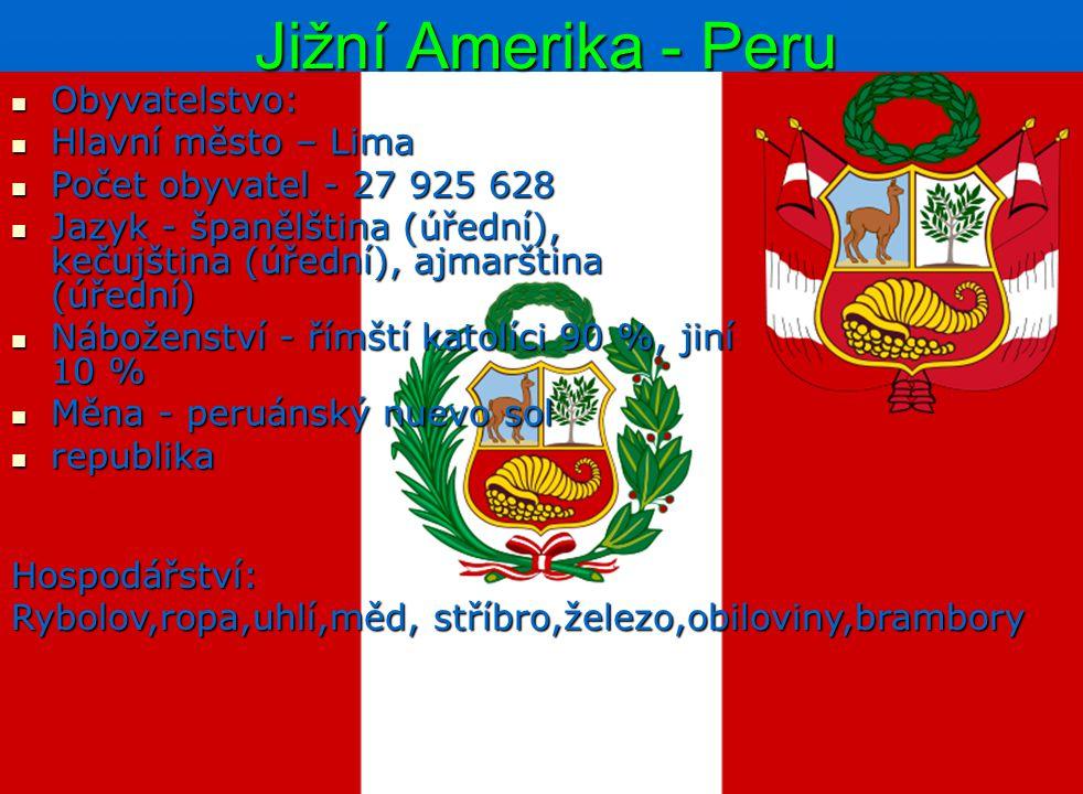 Jižní Amerika - Peru Obyvatelstvo: Hlavní město – Lima