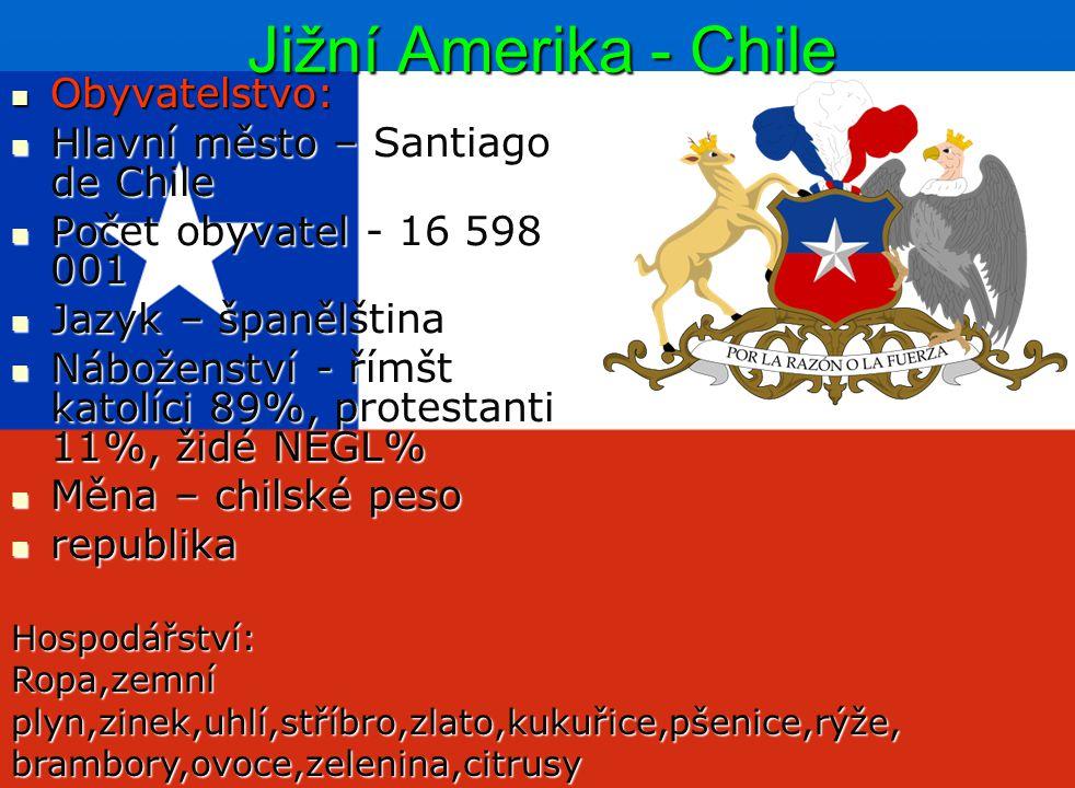 Jižní Amerika - Chile Obyvatelstvo: Hlavní město – Santiago de Chile