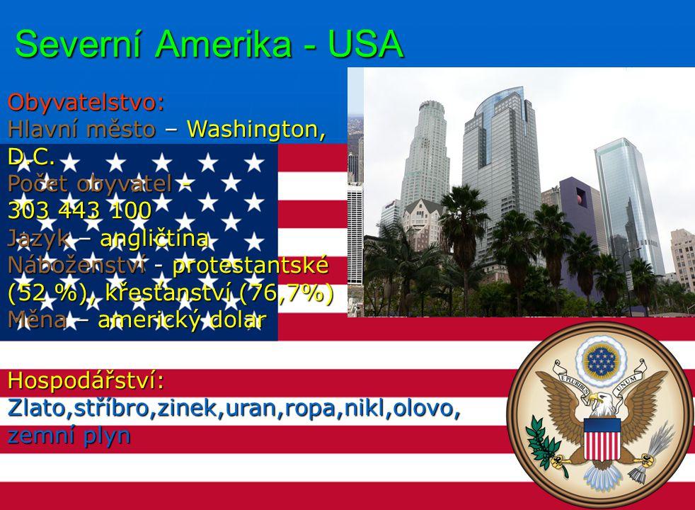 Severní Amerika - USA Obyvatelstvo: Hlavní město – Washington, D.C.