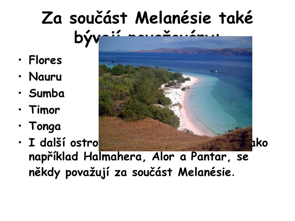 Za součást Melanésie také bývají považovány: