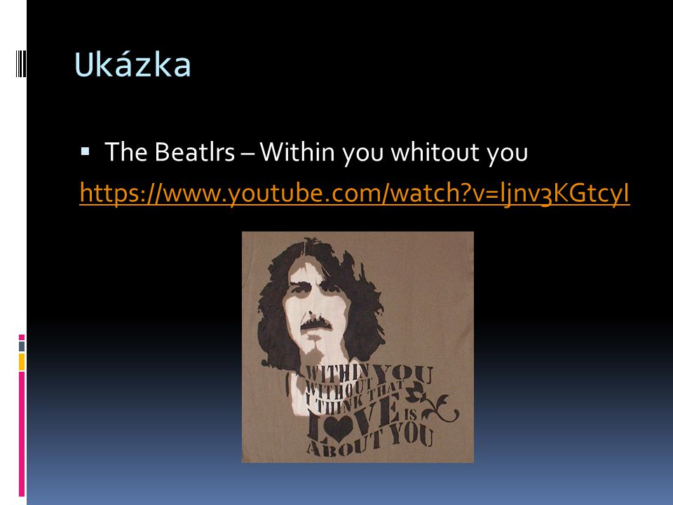 Ukázka The Beatlrs – Within you whitout you