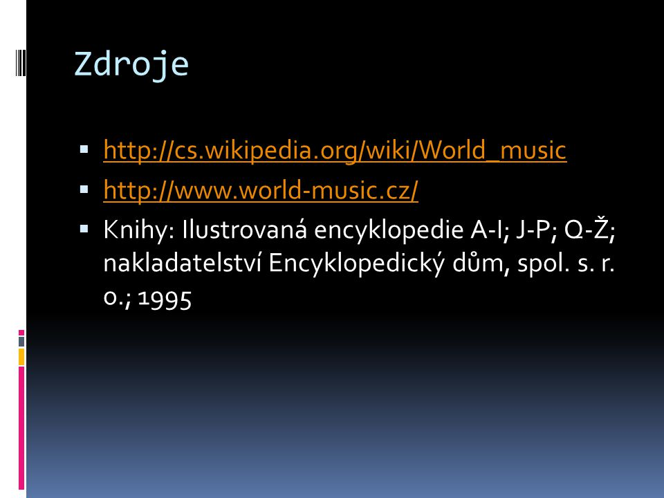 Zdroje http://cs.wikipedia.org/wiki/World_music