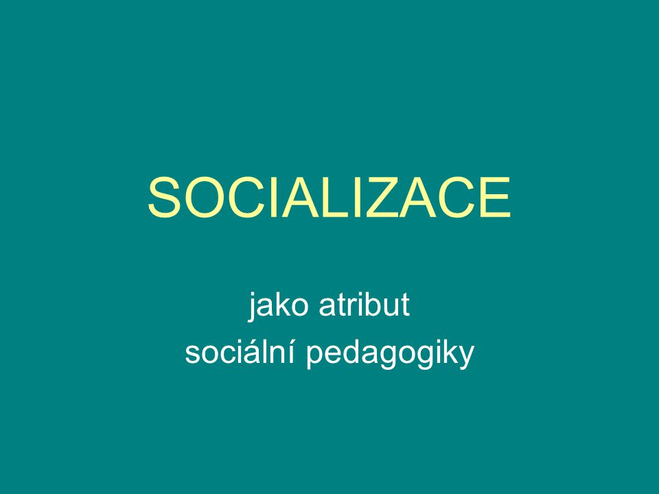 jako atribut sociální pedagogiky