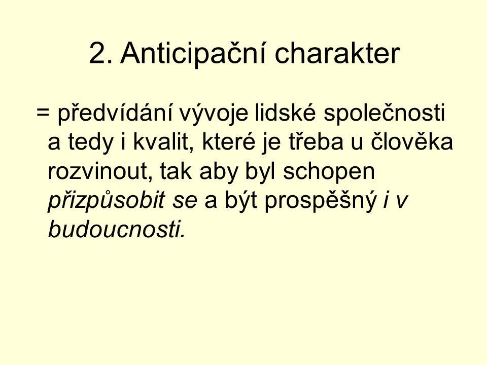 2. Anticipační charakter