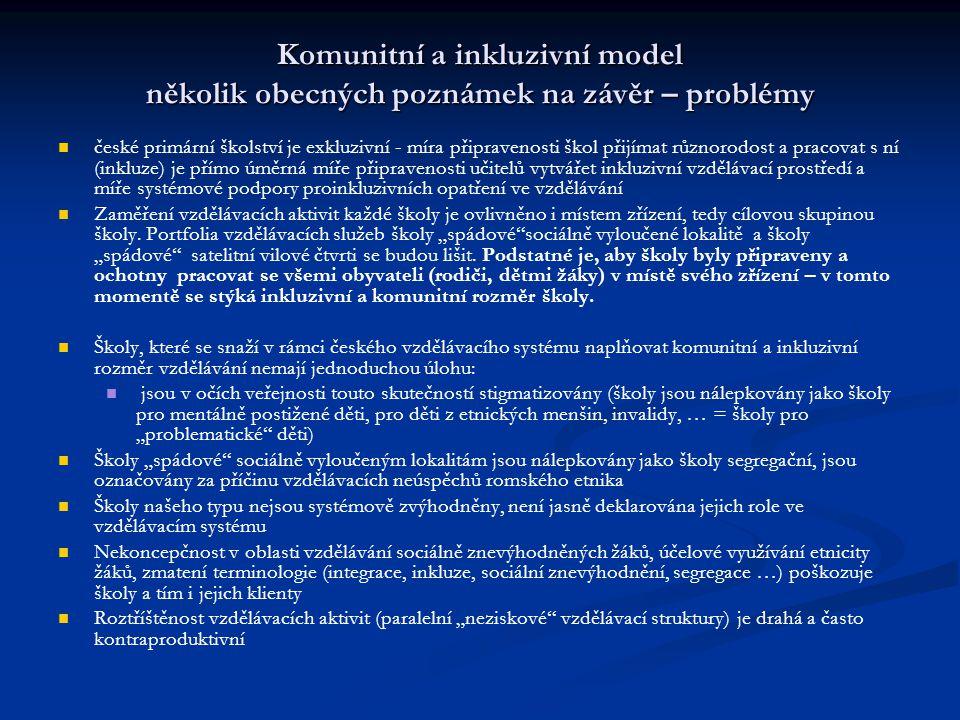Komunitní a inkluzivní model několik obecných poznámek na závěr – problémy