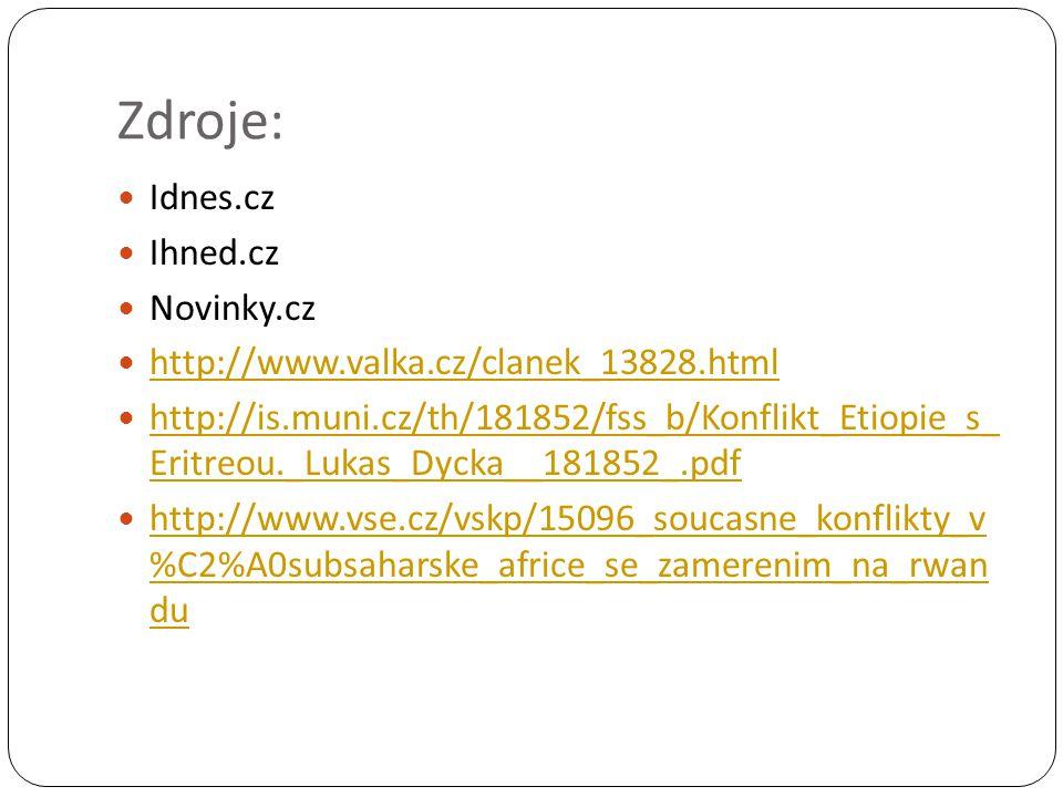 Zdroje: Idnes.cz Ihned.cz Novinky.cz
