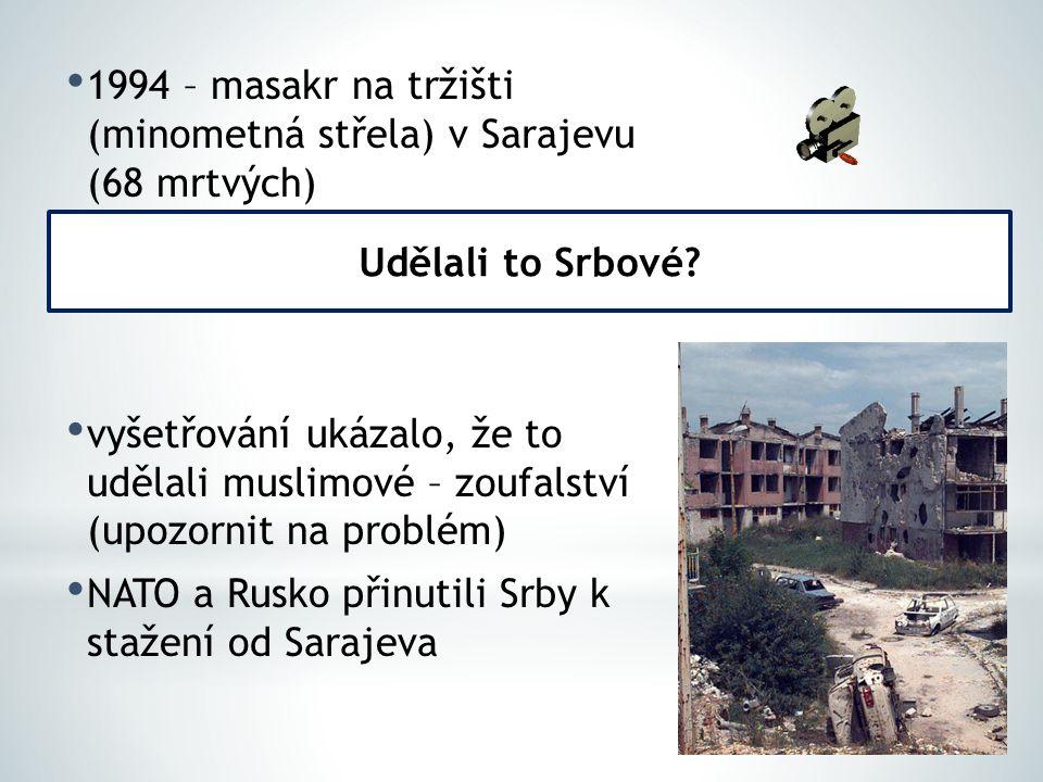 1994 – masakr na tržišti (minometná střela) v Sarajevu (68 mrtvých)