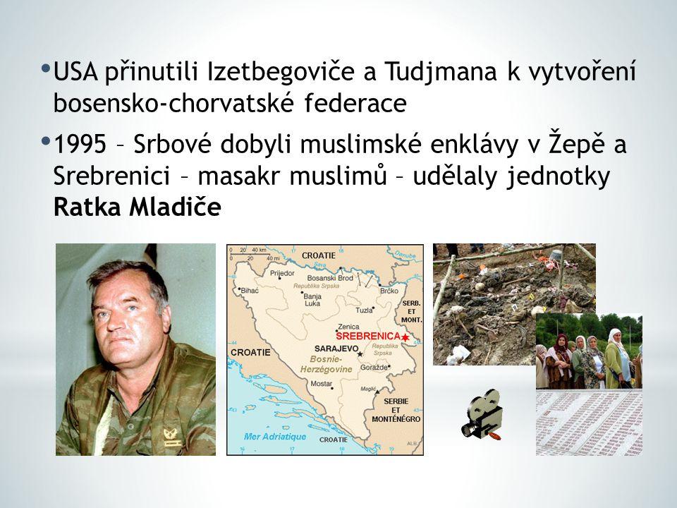 USA přinutili Izetbegoviče a Tudjmana k vytvoření bosensko-chorvatské federace