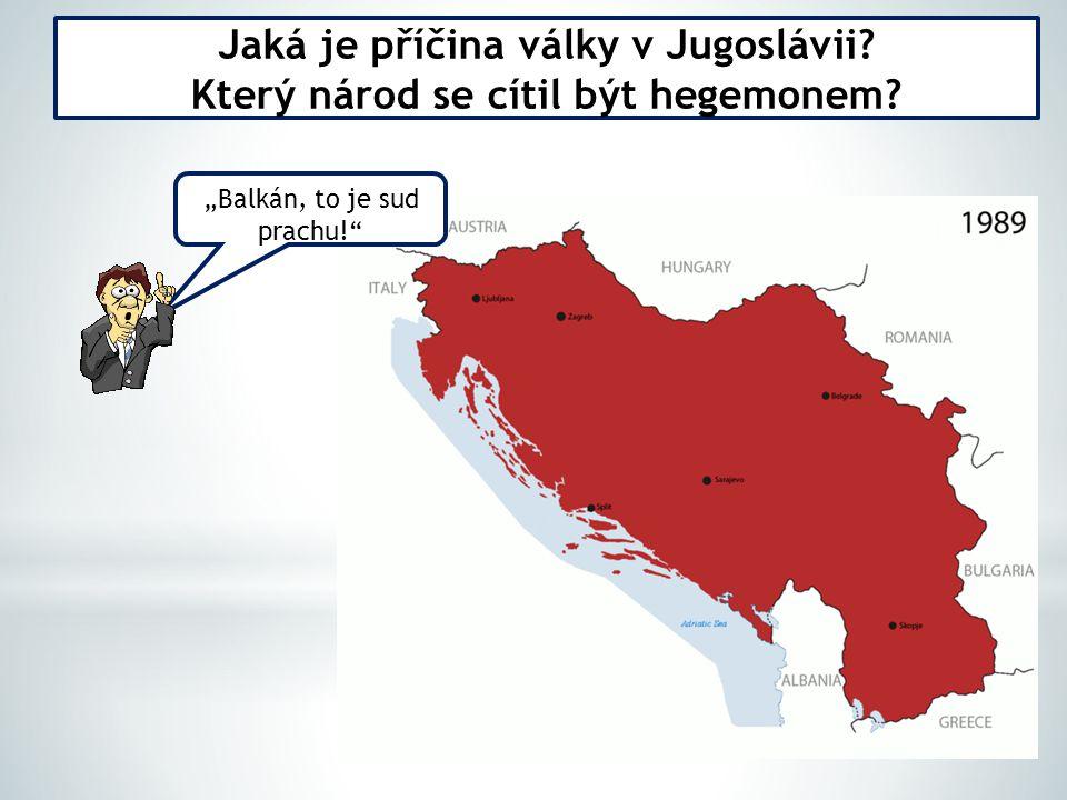 Jaká je příčina války v Jugoslávii