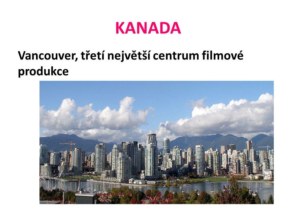 KANADA Vancouver, třetí největší centrum filmové produkce